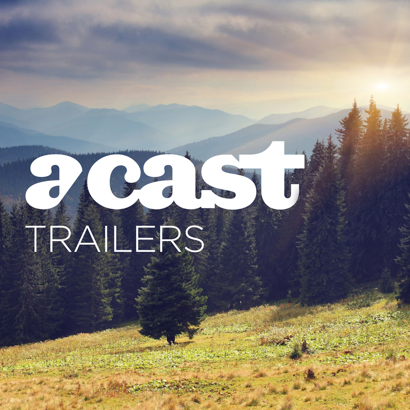 Acast Trailers