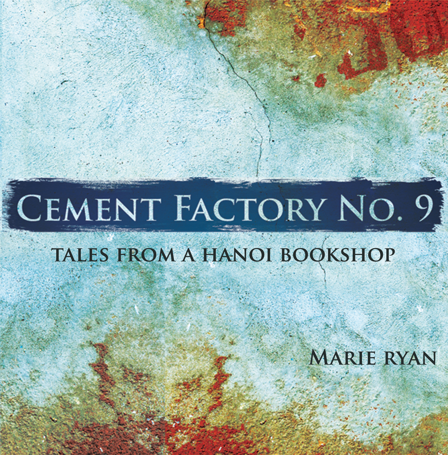 Cement Factory No.9 - Tales from a Hanoi Bookshop